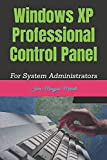 Windows XP Professional Control Panel: For System Administrators: 7 (Computer Basic Guides)