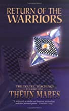 Return of the Warriors: The Toltec Teachings, Volume 1 (3rd Edition)