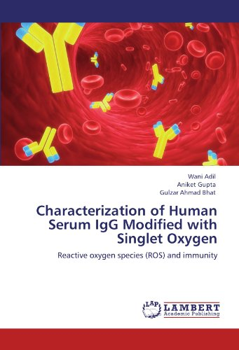 Characterization of Human Serum IgG Modified with Singlet Oxygen: Reactive oxygen species (ROS) and immunity