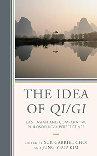The Idea of Qi/Gi: East Asian and Comparative Philosophical Perspectives (English Edition)