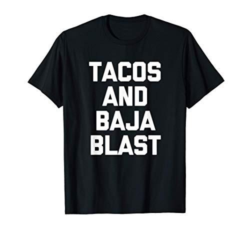 Tacos & Baja Blast T-Shirt funny saying taco lover food taco T-Shirt
