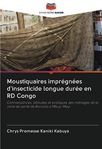 Moustiquaires imprégnées d'insecticide longue durée en RD Congo: Connaissances, attitudes et pratiques des ménages de la zone de santé de Bonzola à Mbuji-Mayi