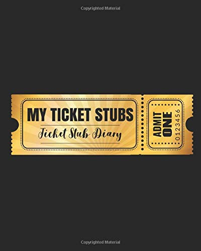 My Ticket Stubs - A Ticket Stub Diary: An album to organize your memories of concerts, sports events, movies and travel