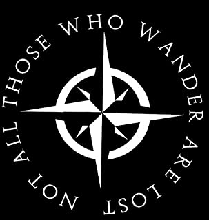 Not All Who Wander Are Lost Wanderlust White Decal Vinyl Sticker|Cars Trucks Vans Walls Laptop| White |5.5 x 5.5 in|LLI631