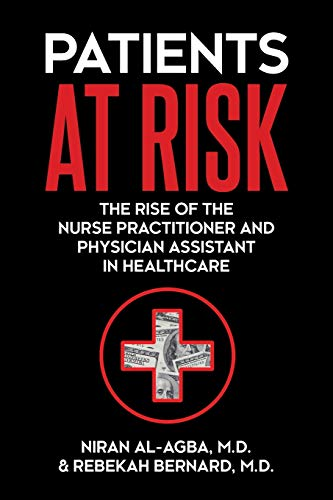 Compare Textbook Prices for Patients at Risk: The Rise of the Nurse Practitioner and Physician Assistant in Healthcare  ISBN 9781627343169 by Al-Agba, Niran,Bernard, Rebekah