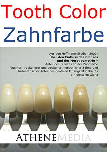 Tooth Color - Zahnfarbe: Über den Einfluss des Glanzes und der Messgeometrie: Anteil des Glanzes ... und farbmetrischer Anteil des dentalen Flüssigkeitsgehaltes am dentalen Glanz