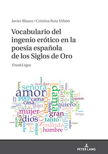 Vocabulario del ingenio erótico en la poesía española de los Siglos de Oro: Eros&logos (Spanish Edition)