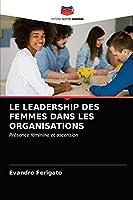 Le Leadership Des Femmes Dans Les Organisations