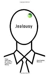 Jealousy: True Stories of Love's Favorite Decoy: Marcianne Blevis, Olivia Heal
