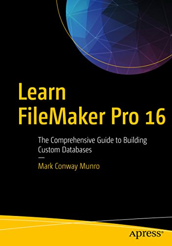 Learn FileMaker Pro 16: The Comprehensive Guide to Building Custom Databases (English Edition)