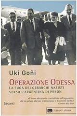 Operazione Odessa. La fuga dei gerarchi nazisti verso l'Argentina di Perón Paperback