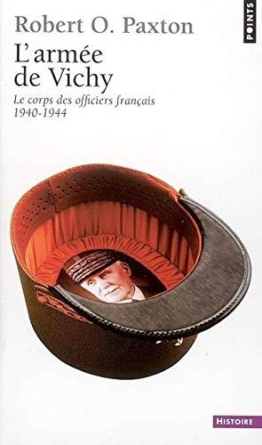 L'Armée de Vichy. Le corps des officiers français (1940-1944)