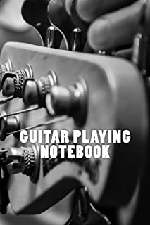 Guitar Playing Notebook: 150 page lined notebook