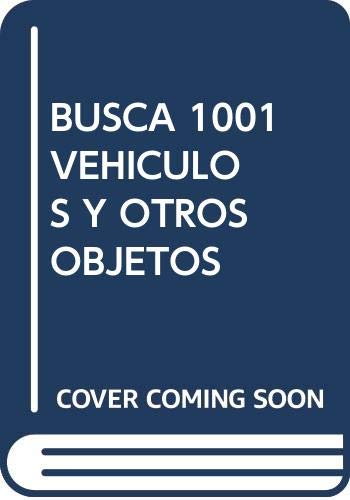 BUSCA 1001 VEHÍCULOS Y OTROS OBJETOS (Busca y encuentra)