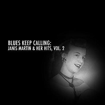 Blues Keep Calling: Janis Martin & Her Hits, Vol. 2
