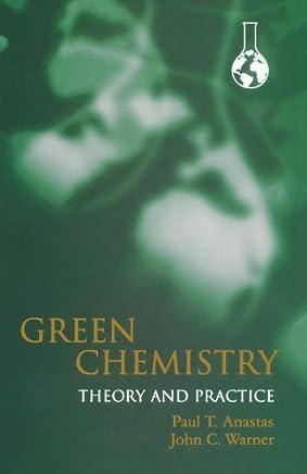 Green Chemistry: Theory and Practice by Paul T. Anastas John C. Warner(2000-05-25)