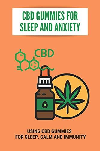 CBD Gummies For Sleep And Anxiety: Using...