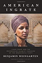 American Ingrate: Ilhan Omar and the Progressive-Islamist Takeover of the Democratic Party