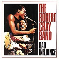 Bad Influence by Robert Cray