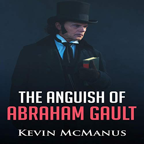 The Anguish of Abraham Gault audiobook cover art