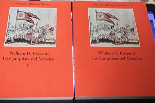 William H.Prescott La Conquista Del Messico Einaudi 1975
