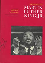 The Papers of Martin Luther King, Jr., Volume III: Birth of a New Age, December 1955-December 1956 (Martin Luther King Papers)