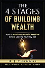 The 4 Stages Of Building Wealth: How to Achieve Financial Freedom Before Leaving Your Day Job Book PDF