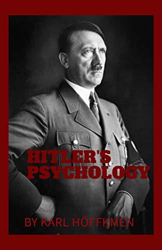 Hitler psychology : deep study of the fuhrer (English Edition)