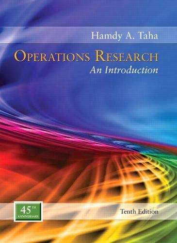 Compare Textbook Prices for Operations Research: An Introduction 10 Edition ISBN 9780134444017 by Taha, Hamdy