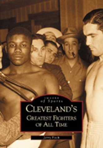 Cleveland's Greatest Fighters of All Time (Images of Sports)