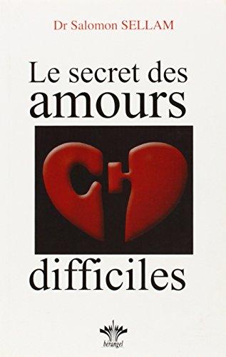 Le secret des amours difficiles