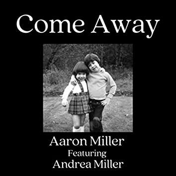 Come Away (feat. Andrea Miller)