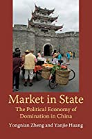 Market in State: The Political Economy of Domination in China