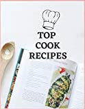 TOP COOK RECIPES: Notebook Recipe Book, Journal to Write your top cook Recipes, Collecting the best Favorite Recipes.
