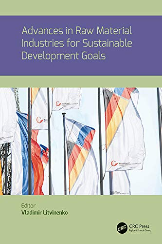 Advances in raw material industries for sustainable development goals: PROCEEDINGS OF THE XII RUSSIA