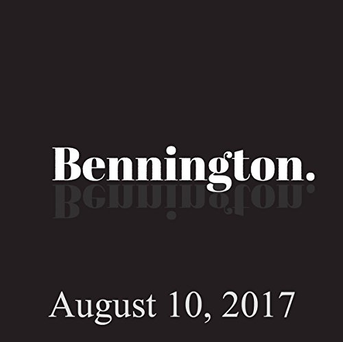 Bennington Archive, August 10, 2017 audiobook cover art