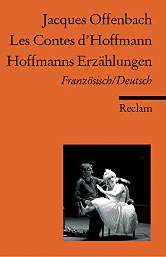 Les Contes d'Hoffmann /Hoffmanns Erzählungen: Franz. /Dt. (Reclams Universal-Bibliothek)