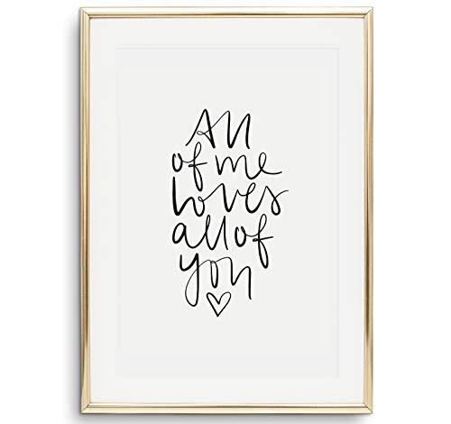 Tales by Jen Kunstdruck, Sprüche Poster: All of me loves all of you | Stilvolles Premium Poster auf hochwertigem Papier | Moderne Wohnzimmer Deko und stylisches Wohnaccessoires | Ohne Bilderrahmen