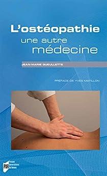 L'ostéopathie, une autre médecine (Essai) par [Gueullette Jean-Marie, Yves Matillon]