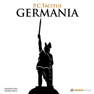 Germania                   Autor:                                                                                                                                 Publius Cornelius Tacitus                               Sprecher:                                                                                                                                 Georg Peetz                      Spieldauer: 1 Std. und 19 Min.     40 Bewertungen     Gesamt 4,6