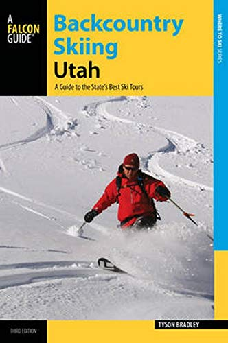 Compare Textbook Prices for Backcountry Skiing Utah: A Guide to the State's Best Ski Tours Backcountry Skiing Series Third Edition ISBN 9780762787548 by Bradley, Tyson