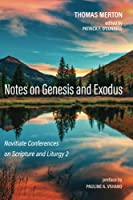 Notes on Genesis and Exodus: Novitiate Conferences on Scripture and Liturgy 2