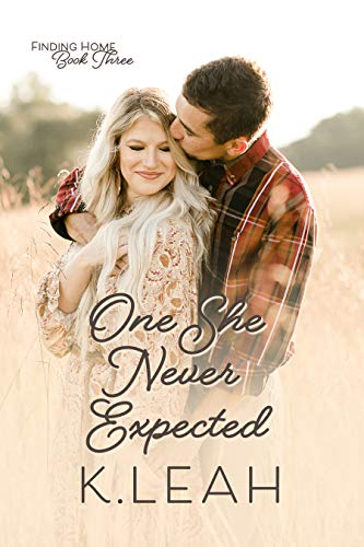 One She Never Expected (Finding Home Book 3) by [K. Leah]