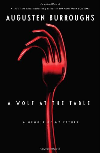 A Wolf at the Table: A Memoir of My Fatherの詳細を見る