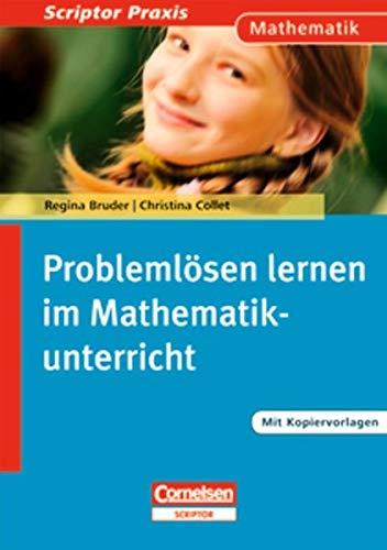 Scriptor Praxis: Problemlösen lernen im Mathematikunterricht: Buch mit Kopiervorlagen über Webcode