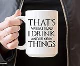 N\A Eso es lo Que Hago, Bebo y sé Cosas: Taza de café, Taza de cerámica o Taza, Taza Divertida, Juego de Tronos, Tyrion...