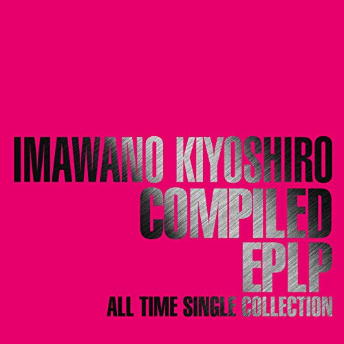 [album]COMPILED EPLP ~ALL TIME SINGLE COLLECTION~ – 忌野清志郎[FLAC + MP3]