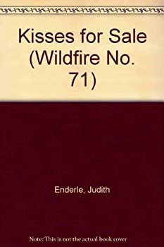 Kisses for Sale (Wildfire No. 71) - Book #71 of the Wildfire