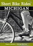 Short Bike Rides in Michigan, 2nd (Short Bike Rides Series)