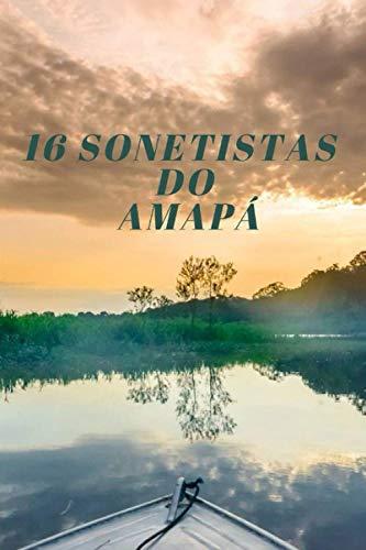 16 SONETISTAS DO AMAPÁ